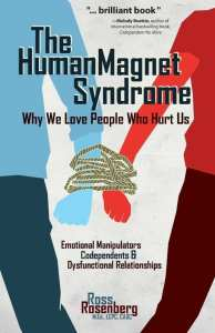 Human Magnet Syndrome Why We Love People Who Hurt Us