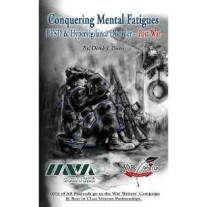 Conquering Mental Fatigues Ptsd & Hypervigilance Disorder- Post War