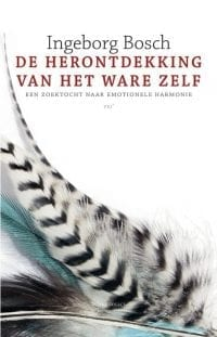 foto cover boek van De herontdekking van het ware zelf een zoektocht naar emotionele harmonie