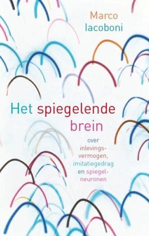 Het spiegelende brein over inlevingsvermogen, imitatiegedrag en spiegelneuronen