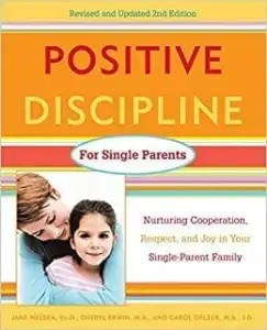 Positive Discipline for Single Parents, Revised and Updated 2nd Edition EBOOK Tooltip Nurturing Cooperation, Respect, and Joy in Your Single-Parent Family