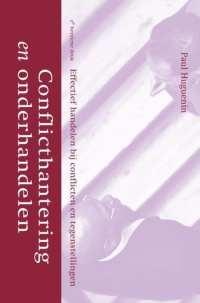 Conflicthantering en onderhandelen effectief handelen bij conflicten en tegenstellingen