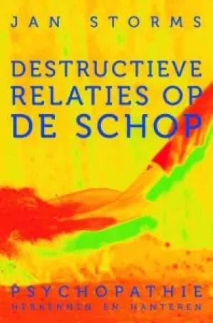 cover boek Destructieve relaties op de schop EBOOK Tooltip psychopathie herkennen en hanteren