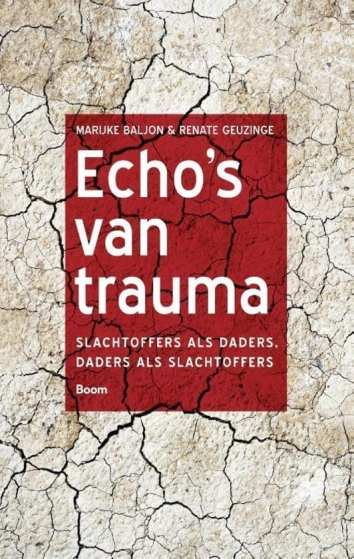 Echo's van trauma slachtoffers als daders, daders als slachtoffers