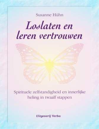 Loslaten en leren vertrouwen spirituele zelfstandigheid en innerlijke heling in twaalf stappen
