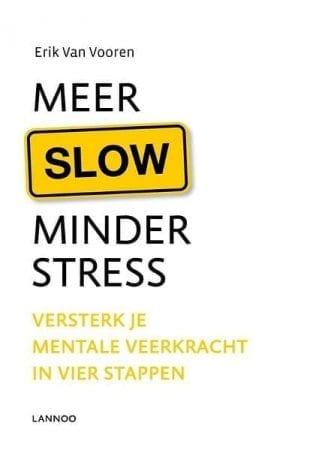 foto cover van boek Meer slow, minder stress Versterk je mentale veerkracht in vier stappen