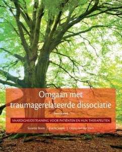 Omgaan met traumagerelateerde dissociatie vaardigheidstraining voor patienten en hun therapeuten