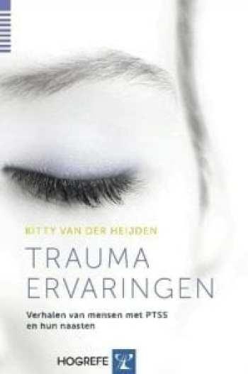 Trauma ervaringen Verhalen van mensen met ptss en hun naasten