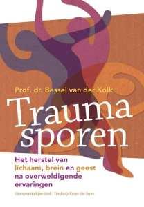 foto cover boek Traumasporen het herstel van lichaam, brein en geest na overweldigende ervaringen Prof dr Bessel van der Kolk