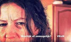 """foto van triest kijkende vrouw met tekst """"Moeilijk of onmogelijk ? VKoN """""""