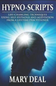 Hypno-Scripts Life-Changing Techniques Using Self-Hypnosis and Meditation from a Lifetime Practitione