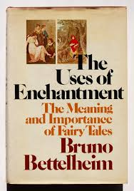 foto cover book Bruno Bettelheim the uses of enchantment the meaning and importance of fairy tales