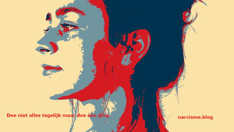 narcisme.blog Doe niet alles tegelijk maar
