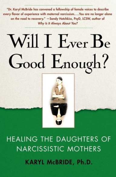 Will I Ever Be Good Enough? EBOOK Tooltip Healing the Daughters of Narcissistic Mothers