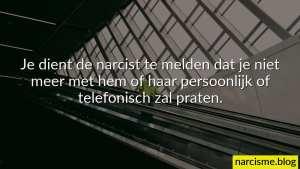 Je dient de narcist te melden dat je niet meer met hem of haar persoonlijk of telefonisch zal praten.