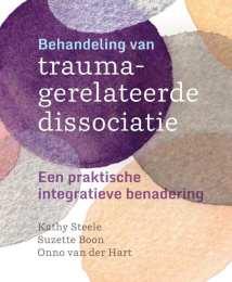 Behandeling van traumagerelateerde dissociatie een praktische integratieve benadering