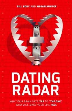Dating Radar Waarom je hersens Ja zegt tegen Degene die je leven hel zal maken, tijd nemen