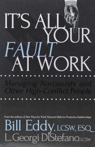 Het is allemaal jouw schuld op het werk! Managing Narcissists and Other High-Conflict People