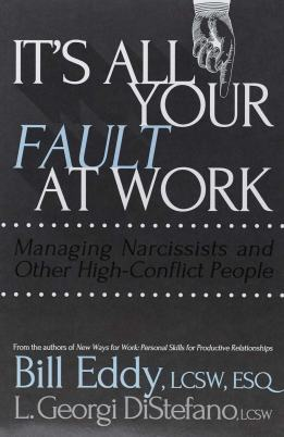 Het is allemaal jouw schuld op het werk! Managing Narcissists and Other High-Conflict People