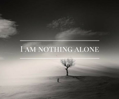 i-am-nothing-alone