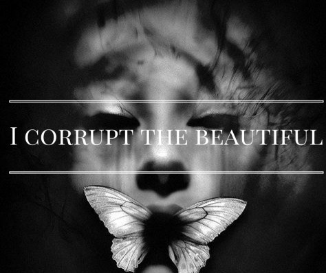 i-corrupt-the-beautiful