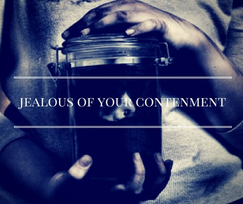 jealous-of-your-contenment