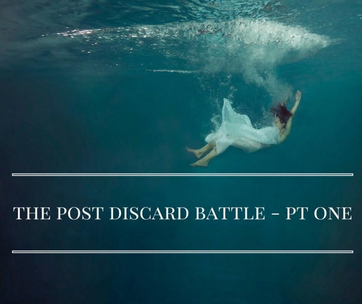 the-post-discard-battle-pt-one