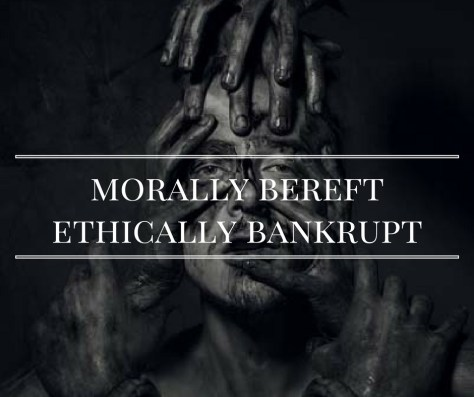 morally-bereftethically-bankrupt