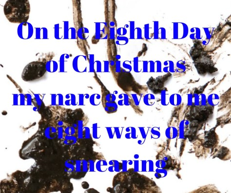 on-the-eighth-dayof-christmasmy-narc-gave-to-meeight-ways-of-smearing