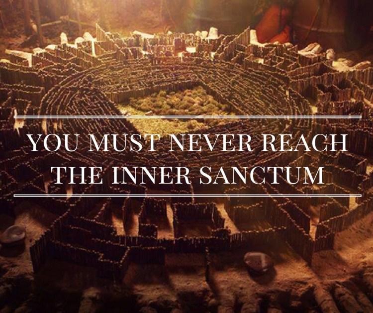 you-must-never-reachthe-inner-sanctum