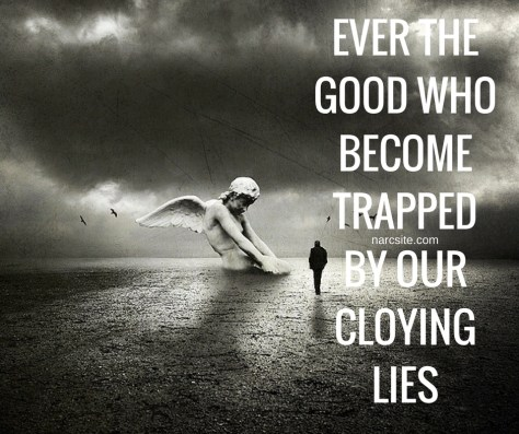 ever-thegood-whobecometrappedby-ourcloyinglies
