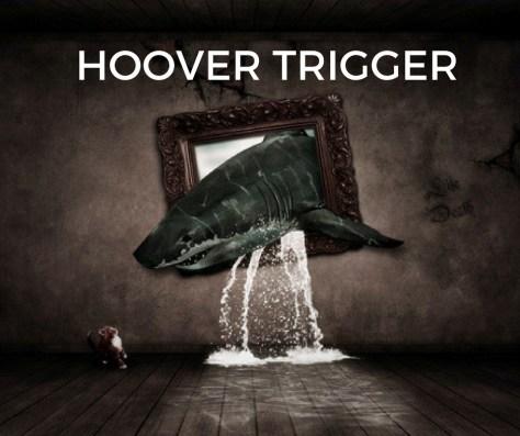 HOOVER TRIGGER