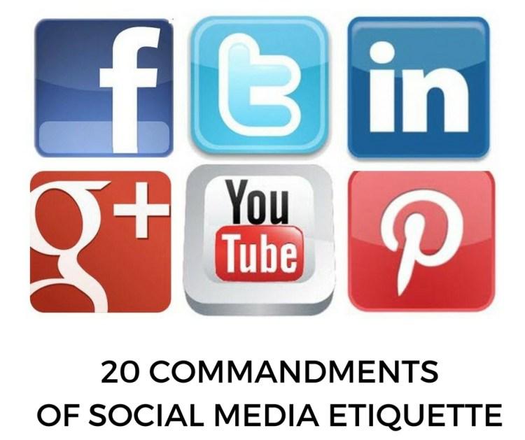 20 COMMANDMENTSOF SOCIAL MEDIA ETIQUETTE