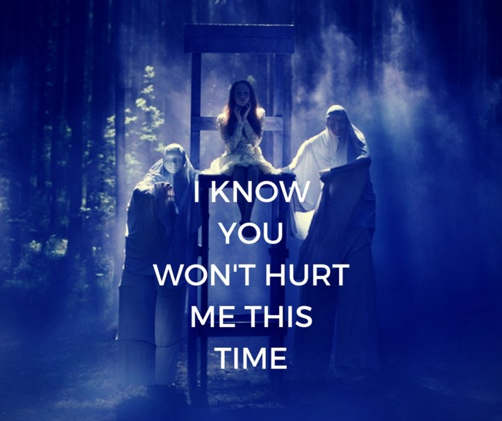 I KNOWYOU WON'T HURTME THIS TIME