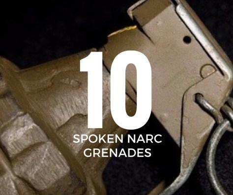 10 SPOKEN NARC GRENADES