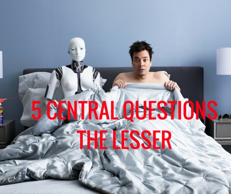 5 CENTRAL QUESTIONSTHE LESSER