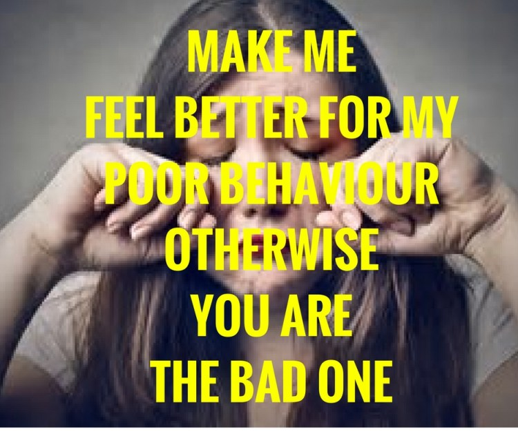 MAKE MEFEEL BETTER FOR MY POOR BEHAVIOUROTHERWISEYOU ARE THE BAD ONE