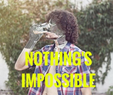 NOTHING'SIMPOSSIBLE