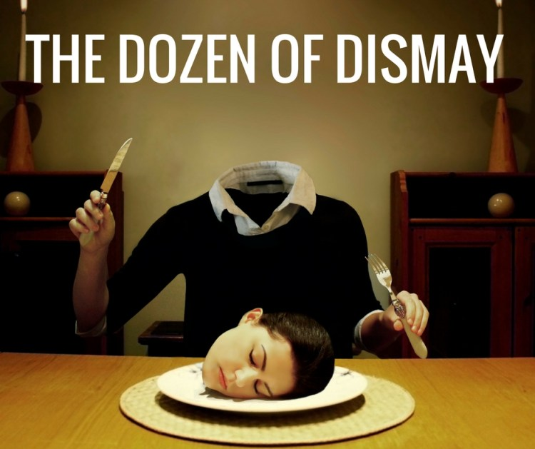 THE DOZEN OF DISMAY-2