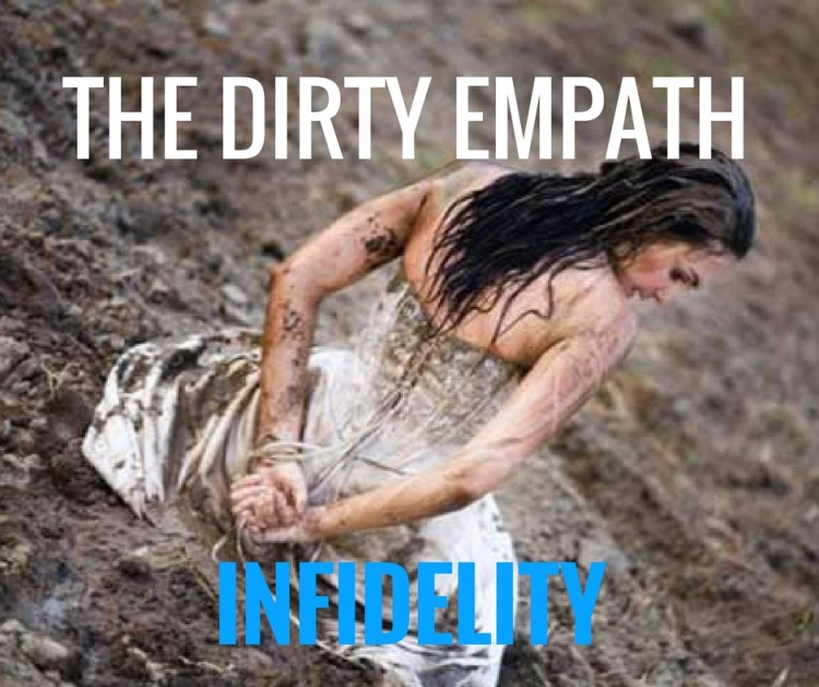 THE DIRTY EMPATH INFIDELITY