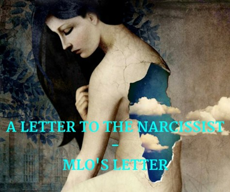 A LETTER TO THE NARCISSIST -MLO'S LETTER