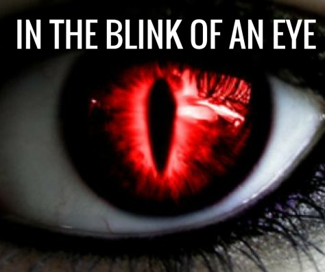 IN THE BLINKOF AN EYE