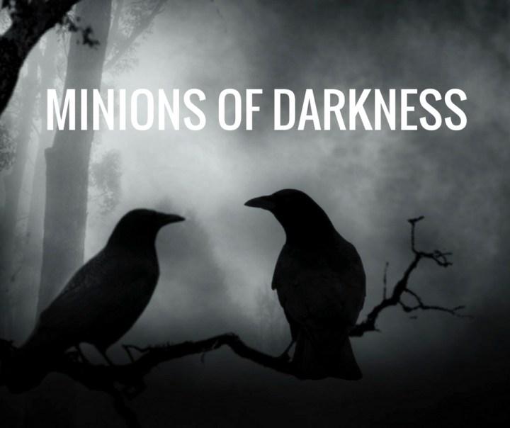 MINIONS OF DARKNESS