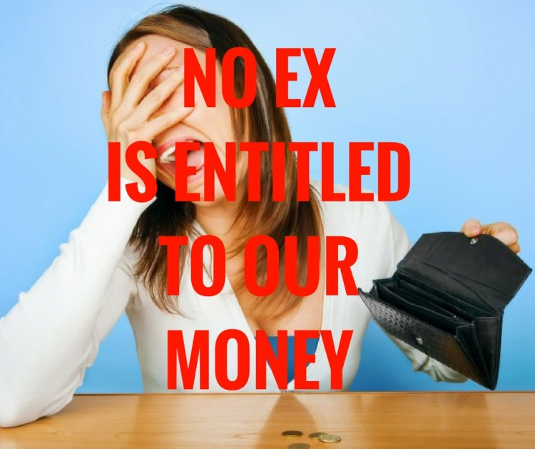 NO EXIS ENTITLEDTO OURMONEY