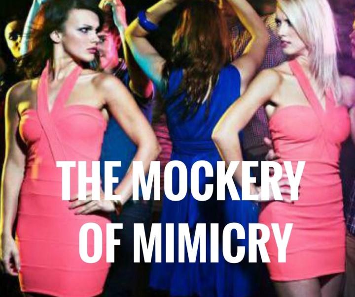THE MOCKERY OF MIMICRY-2