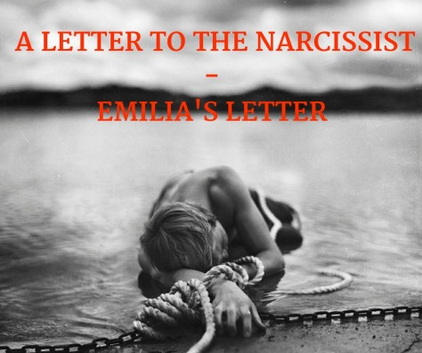 A LETTER TO THE NARCISSIST -EMILIA'S LETTER