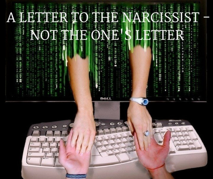 A LETTER TO THE NARCISSIST -NOT THE ONE'S LETTER