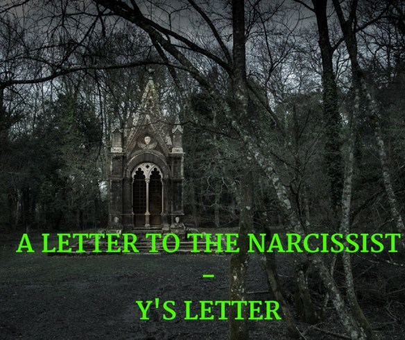 A LETTER TO THE NARCISSIST -Y'S LETTER