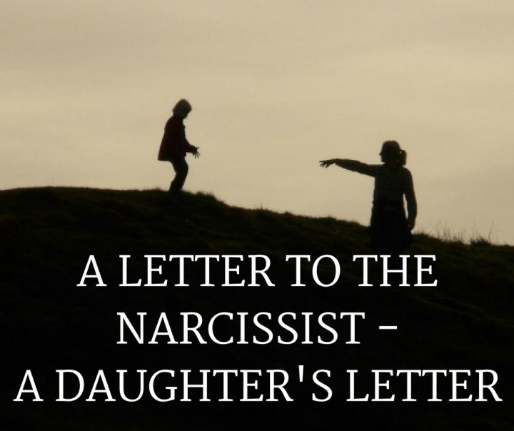A LETTER TO THENARCISSIST -A DAUGHTER'S LETTER.jpg
