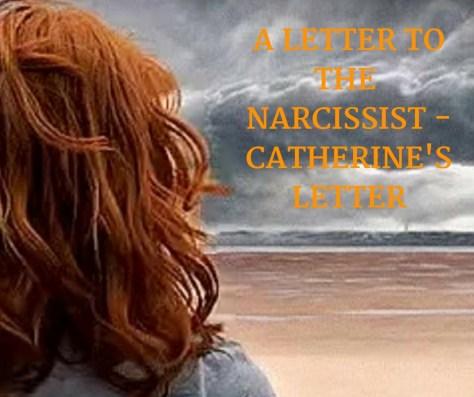 A LETTER TOTHE NARCISSIST - CATHERINE'SLETTER